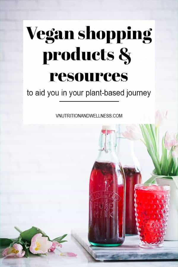 Going Vegan Shopping Products Amp Resources For A Plant