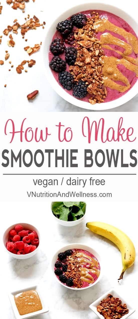 How to Make Smoothie Bowls | Learn how to make a fabulous smoothie bowl with these tips! vegan smoothie bowl recipe, smoothie bowl, dairy-free smoothie bowl recipe