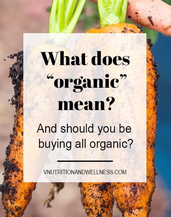 What does organic mean? Should I be purchasing all organic food? What does