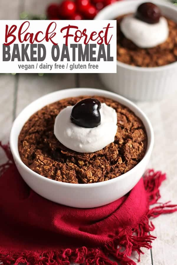 This Black Forest Baked Oatmeal is a healthy version of the original cake. Celebrate the holidays with this fun and easy breakfast made with oats, cherries, chocolate (coco), and coconut cream. #blackforestbakedoatmeal #blackforestoatmeal #veganblackforestoatmeal #veganholidaybreakfastrecipe #vnitrition #veganchristmasbreakfastrecipe