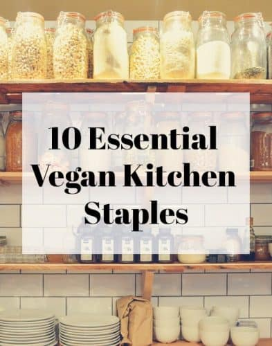 10 Essential Vegan Kitchen Staples