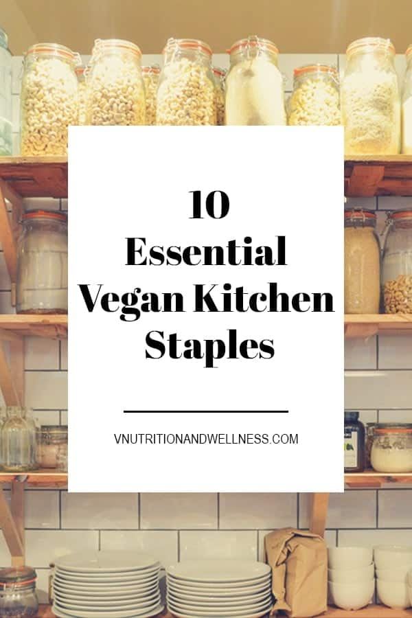 10 Essential Vegan Kitchen Staples | Some of the must-haves when going vegan so you'll be ready to take on almost any recipe!