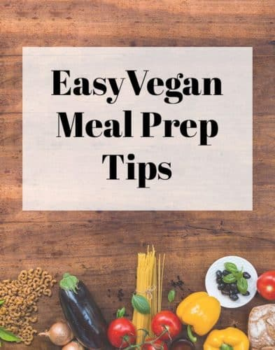 5 Easy Vegan Meal Prep Tips