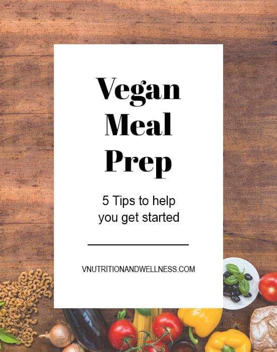 Vegan Meal Prep Tips | Need some help with Vegan Meal Prep? I'm sharing my top 5 tips to get you started with food preparation to make mealtimes easier. #veganmealprep #vegancooking #mealprep #veganmeals #vnutrition #veganmealpreptips #veganmealpreprecipes