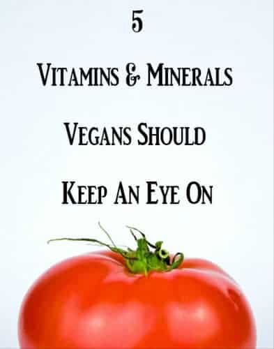5 Vitamins & Minerals Vegans Should Keep An Eye On