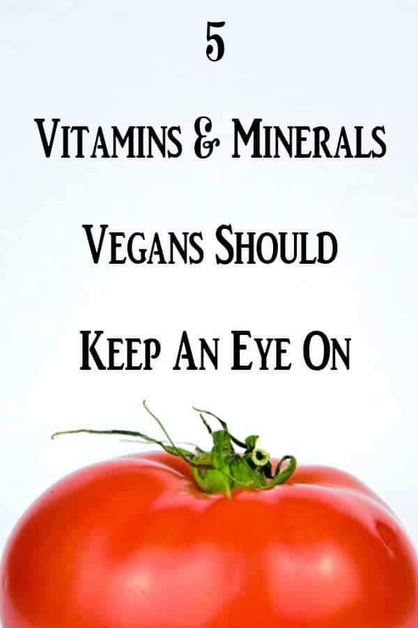 5 Vitamins and Minerals Vegans Should Keep Their Eye On | A plant-based diet can be very healthy, however, there are a few vitamins and minerals that can be typically low when following a vegan diet. #vnutrition #vegannutrition #plantbasednutrition #veganvitamins #plantbaseddiet