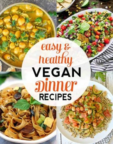 Healthy Easy Vegan Dinner Recipes