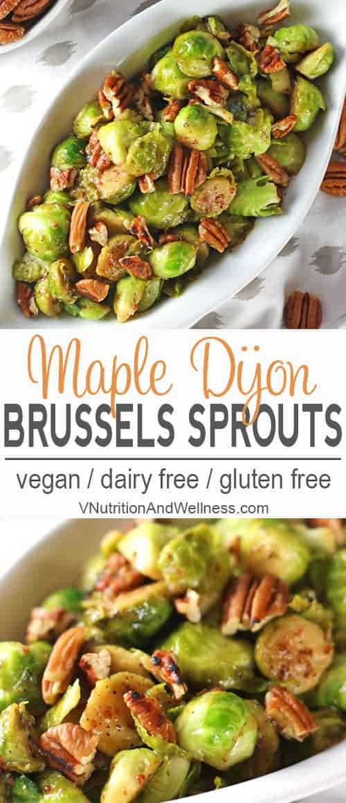 Maple Dijon Brussels Sprouts | These Brussels sprouts are perfect for any holiday or dinner table. Maple syrup and Dijon mustard bring out the flavors in the vegetable and the toasted pecans add a deliciouscrunch. They're so easy to make and ready in less than 15 minutes! vegan side dish, gluten-free, dairy-free, vegan recipe, vegetarian #veganholidays #vegansidedish #brusselssprouts