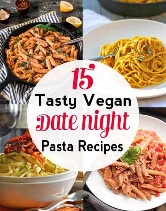 Roundup of 15 Vegan Pasta Recipes for Date Night