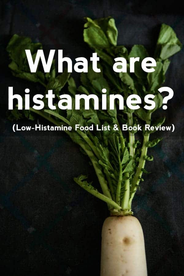 What is Histamine? And a Low-Histamine Vegan book review | Ever wonder what histamine is? Know someone that has a histamine intolerance and need some guidance? This post explains what histamine is, what foods to avoid, and a vegan histamine book review. #histamine #veganlowhistaminefoods #lowhistamine foods