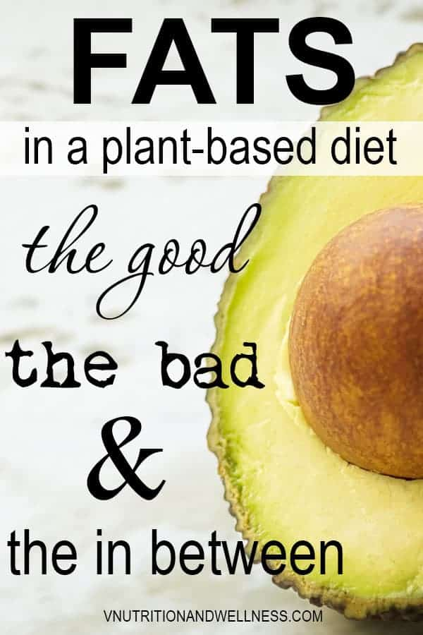 Fats: the good, the bad, and the in between | Ever wonder which fats are healthy and which aren't? There has been a lot of conflicting information out there so check out this article to see which fats are good, bad, or those that are in between! #vnutrition #vegannutrition #plantbasedfats #veganfats #goodfats