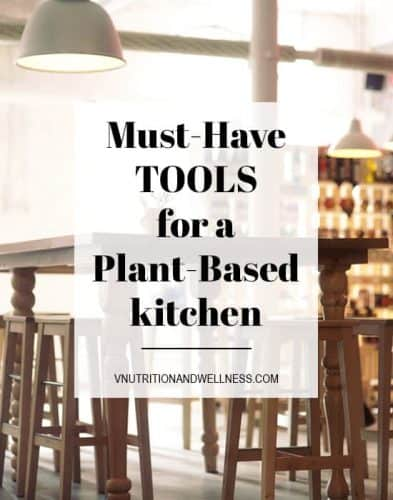 12 Must-Have Tools for a Plant-Based Kitchen