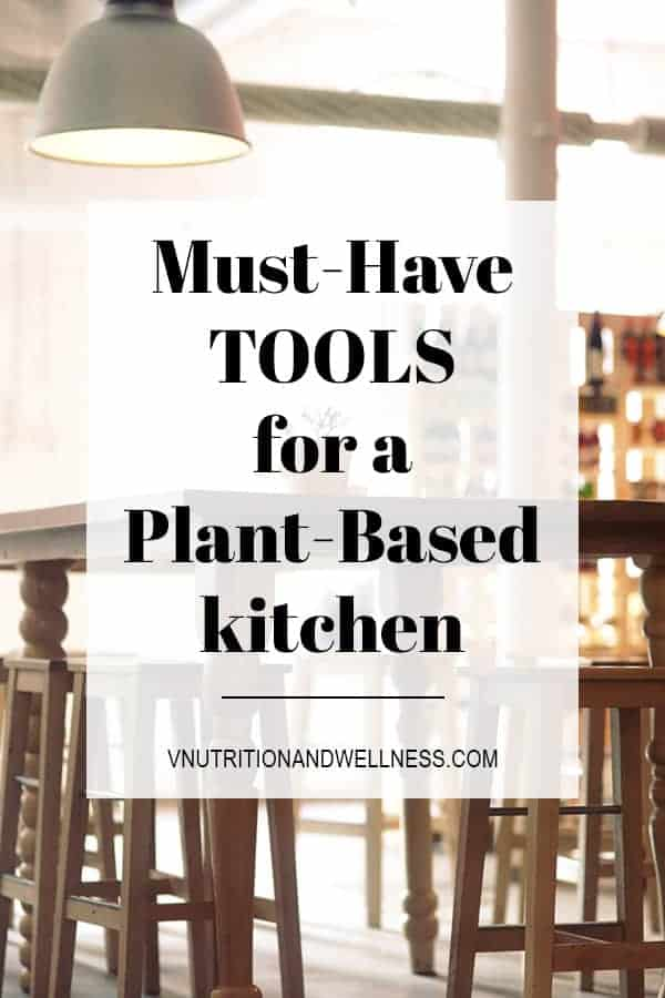 Must-Have Tools for a Plant-Based Kitchen