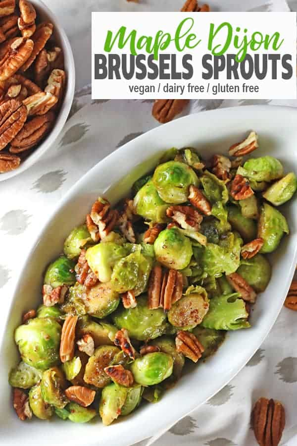 Maple Dijon Brussels Sprouts | These sauteed Brussels sprouts are perfect for any holiday or dinner table. Maple syrup and Dijon mustard bring out the flavors in the vegetable and the toasted pecans add a deliciouscrunch. They're so easy to make and ready in less than 15 minutes! Check out how to make this tasty vegan side dish. #veganbrusselssprouts #brusselssprouts #veganholidayrecipes #vnutrition #mustardbrusselssprouts #dijonbrusselssprouts