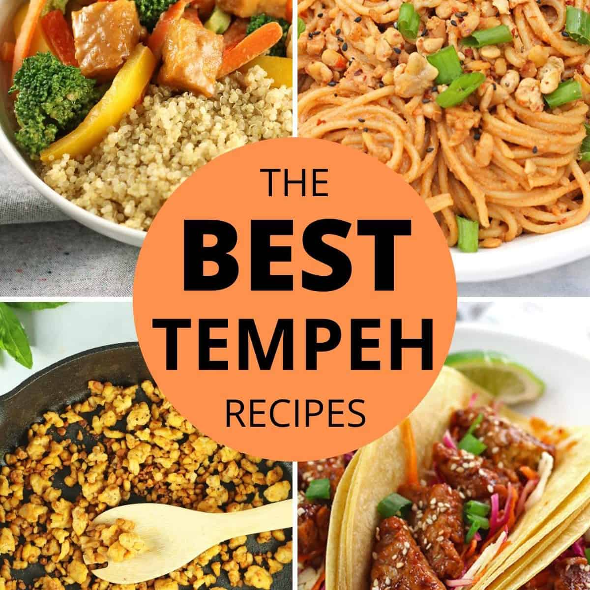 """4 tempeh recipes with """"the best tempeh recipes"""" on top of them in an orange circle"""