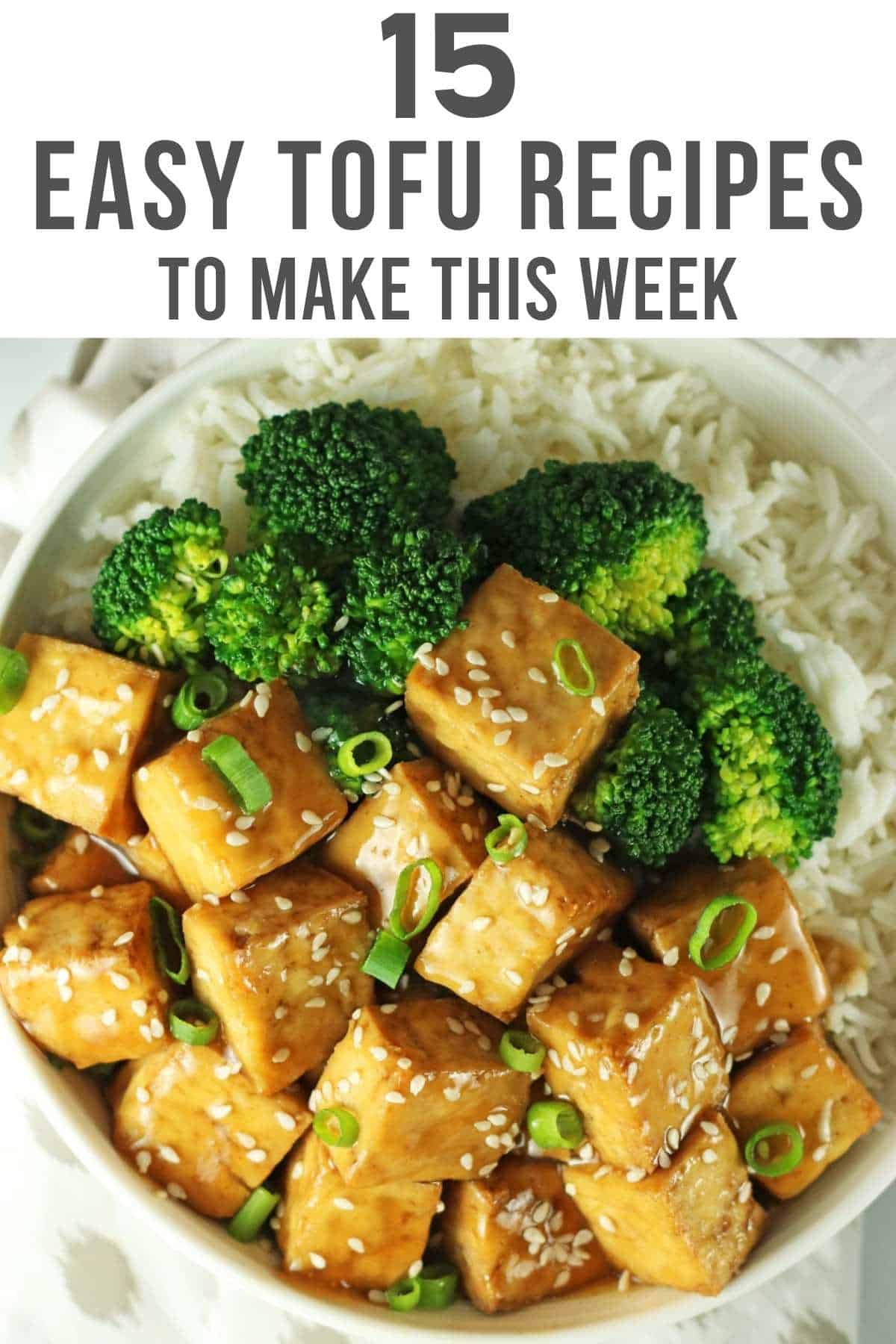 """Tofu with broccoli with the wording """"15 easy tofu recipes to make this week"""""""