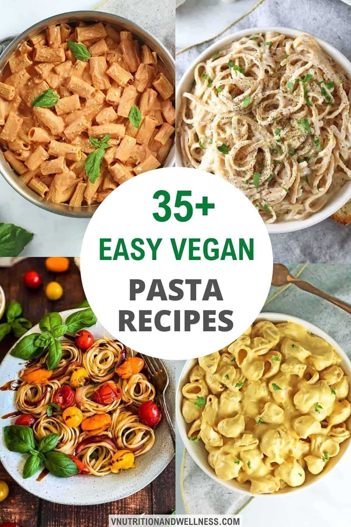 """four images of vegan pasta with text saying """"35+ Vegan pasta recipes"""""""